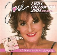 Cover José [NL] - I Will Follow Him 2005 Version